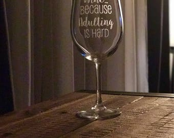 Wine, because adulting is hard stemmed wine glass, white wine, mom gift, wine lovers gift, grown up gift, wine lover, growing up, adult