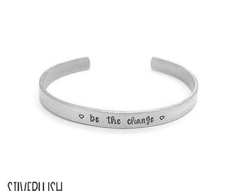 Aluminum Cuff Bracelet - Be The Change - Handstamped Cuff Bracelet