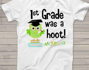 School year completion shirt - 1st first grade or any grade was a hoot personalized Tshirt  mscl-061