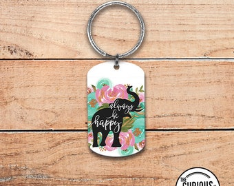 Keychain Always Be Happy Floral Elephant , Key Chain Key Ring - Metal Dog Tag