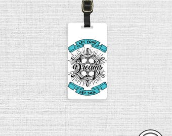 Luggage Tag Let Your Dreams Set Sail Metal Luggage Tag With Custom Info On Back, Single Tag