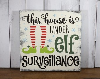 Elf Sign/This House is under Elf Surveillance/Christmas Decor/Holiday Decor/Wood Sign/Tree Sign/Hanging Sign/Elf sign/Shelf Sitter