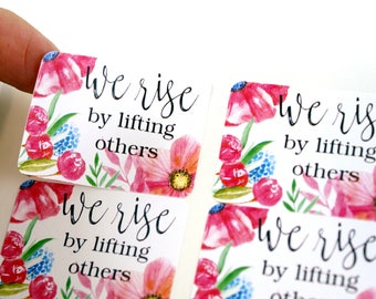 Shop Exclusive - We rise by lifting others -  encouragement floral stickers - pink flower stickers