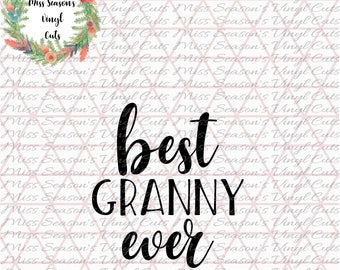 Best Granny Ever SVG Digital | Mothers day gift SVG | Instant Download | Silhouette Cutting File | SVG Png Dxf |  Personal & Commercial Use