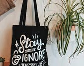 Tote Bag - Stay inside and ignore people | screen printed canvas bag