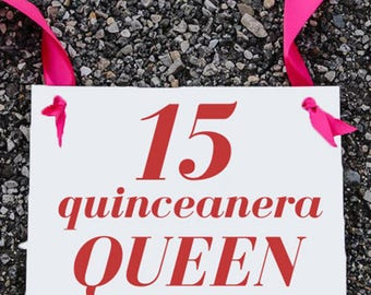 Fifteenth Birthday Banner Quinceanera Queen | 15 Years Old | Party Sign Photo Prop | Hanging Sign 1361 BB