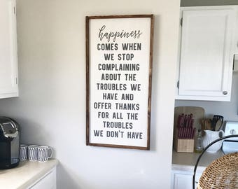 Happiness comes when we stop complaining, 18x36, Framed Wood Sign
