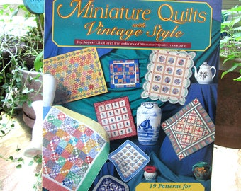 Miniature Quilts with Vintage Style by Joyce Libal