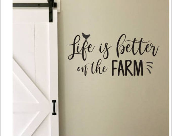 Life is Better Decal On the Farm Vinyl Wall Decor Farmhouse Wall Decal Rustic Handwritten DIY Lettering for Sign or Wall Various Sizes