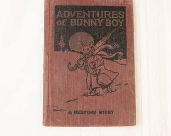 RARE Adventures of Bunny Boy- antique book- 1900- by Howard B. Famous- Hardback- Early 1900's Edition- A Bedtime Story
