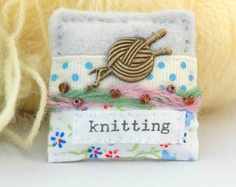 knitting brooch, gifts for knitters, love to knit, knitters brooch, knitting gift, yarn lovers, jewellery for knitters, hand sewn, UK seller