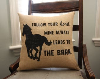 Burlap Pillow / Follow your heart / Horse pillow / Horse lover gift