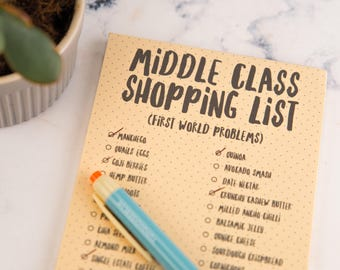 Funny List pad  - Middle Class Magnetic Shopping List Pad - funny gift for foodie, colleague, first world problems, humorous gift for friend