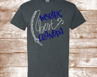 World's Best Grandpa - Fishing Shirt - New Baby Announcement - Hunting - Fishing - Fishing Pole - Grandfather - Gift - Father's Day