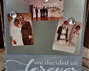 We decided on forever, picture frame, wedding decor, wedding gift, distressed wedding decor