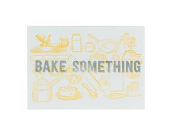 BAKING Make Something Letterpress Print / 5x7 Print / Bake Something / Gifts for Foodies / Orange Art / Stocking Stuffer / Gifts Under 25