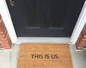 NEW This is Us doormat; funny Doormats, Unique Doormats, Cute welcome mat, home and living, housewarming gifts, home décor, handmade, trendy