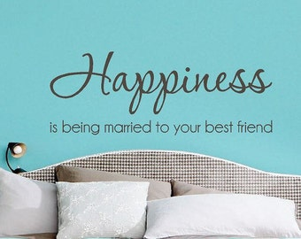Happiness is being married to your best friend - Wall Decal - Romantic Wall Decals - Vinyl Lettering - Wall Decor -  Wall Art - CE45