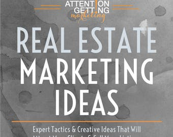 Real Estate Marketing Ideas for Real Estate Agents from Marketing Blogger, Attention Getting Marketing