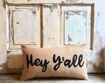 Pillow Cover   Hey Y'all Pillow   Burlap Pillow   Paula Deen   Southern Gift   Entryway   Guest Room   Gift for Mom   Hostess Gift  