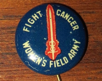 1930's Fight Cancer Women's Field Army Pin Back Button - Free Shipping
