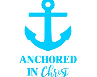 "FREE SHIPPING //  3.6x5"" Anchored In Christ Vinyl Decal - Custom - Laptop Decal  - God - Faith - Jesus - Church - Christ - Anchor"