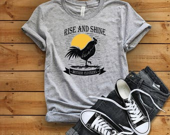 Rise and Shine Mother Cluckers T shirt, Funny Farm Shirt, Chicken Lover Gift, Backyard Chickens, Chicken Lady, Farmer Gift, Rooster T,DGA201