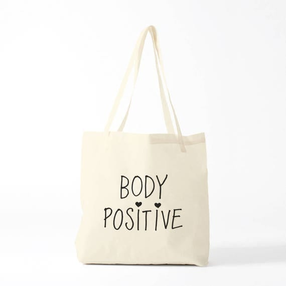Body Positive, canvas bag, tote bag, inspirational quote, feminist bag, Women's March, positive Attitude, Yoga, gift coworker, gift woman.
