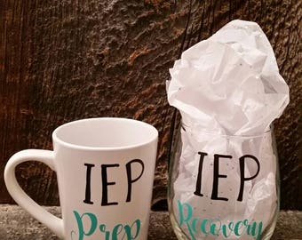 IEP Prep and Recovery Mug and Wine Glass **Please see description for details about primary and secondary color choices!**