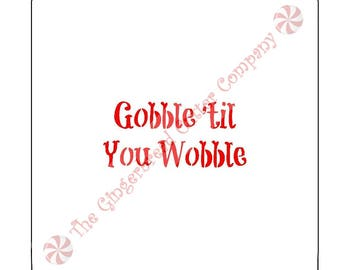 Gobble til You Wobble Cookie Stencil