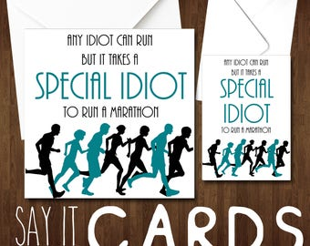 Any Idiot Can Run But It Takes A Special Idiot To Run A Marathon Funny Birthday Card Christmas Friend Jogger Insulting Humour Witty Comical