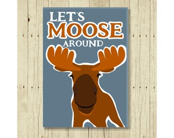 Let's Moose Around Refrigerator Magnet, Funny, Cute Fridge, Gifts Under 10, Small Gift, For Her, For Him, Love, Romantic, Romance, Puns