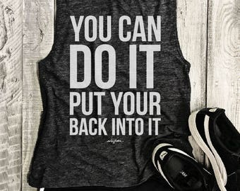 You Can Do It Put Your Back Into It...Muscle Tee in Charcoal/White Workout Top, Muscle Tank, Graphic Muscle Tee, Gym Tank, Fitness, Ice Cube