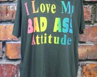 I Love My Bad Ass Attitude Vintage 1980s T-Shirt