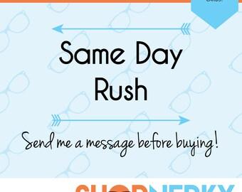 Same Day RUSH