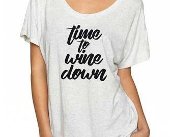 Wine Shirt for Women. Time To Wine Down Shirt. Super Soft & Flowy Women's Tee. Funny T-Shirt. Wine Shirt. Funny Wine T-Shirt.