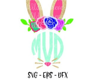 Bunny Monogram svg - Easter Svg - Girls Bunny svg - Easter monogram svg - Monogram svg - Bunny svg - Floral bunny svg - My first easter svg