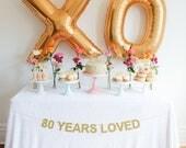 80 Years Loved Glitter Banner, Glitter Birthday Banner, Birthday Banner, Party Banner, Milestone Birthday Decor, Anniversary Decor