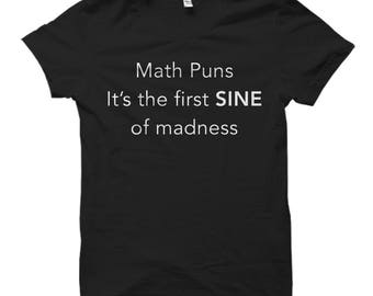 Math Puns Shirt Math Shirts Math Gifts Mathematician Shirt Math Teacher Shirt Math Teacher Gift for Math Student Shirt Math Shirt #OS580