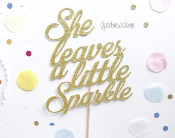 She leaves a little Sparkle Cake Topper, Kate Spade Inspired Party Decor, Centerpieces Decor