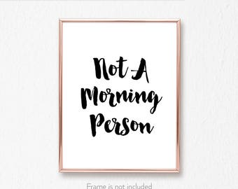 Bedroom wall art / Office decor / Quotes about sleep / 'Not a Morning Person' print /