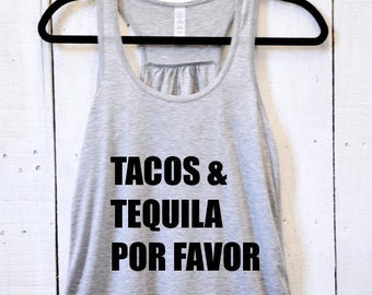 Tacos & Tequila Por Favor, tank top