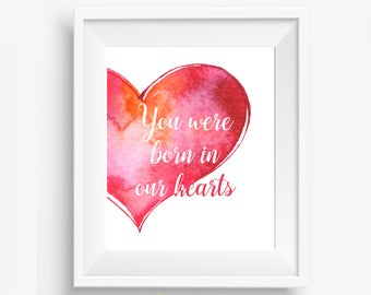 You Were Born In Our Hearts Print Adoption Art Print Mother To Be Baby Shower Gift Adoption Art Print Adoption Gift