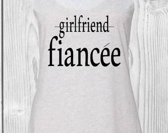 Girlfriend fiance shirt, fiancee shirt, fiance shirt, engaged shirt, engaged af, engaged af shirt, fiancee tshirt
