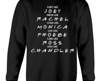 Friends tv show flirt like joey sweatshirt, dress like rachel sweatshirt, friends t shirt, friends tv show merchandise,