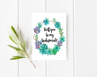Printable bridesmaid card, Will you be my bridesmaid, Succulent bridesmaid card, Wedding printables, Floral bridesmaid card, Desert wedding