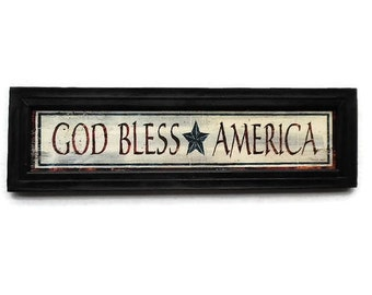 God Bless America, Patriotic Sign, Wall Hanging, Fourth of July, U.S.A., Memorial Day, Handmade, 6 X 20 Custom Wood Frame, Made in the USA
