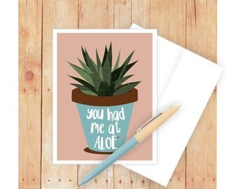 You Had Me At Aloe Card, Anniversary, Romantic, Punny, Pun, Succulent Plant, For Girlfriend, Boyfriend, Husband or Wife