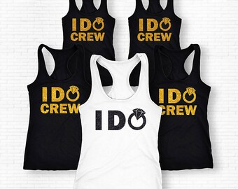 I Do Shirt, I Do Tank Top, I Do Crew Shirs, I Do Crew Tanks, I Do Crew Set Of Shirts, Bachelorette Party Shirts, Engagement Party