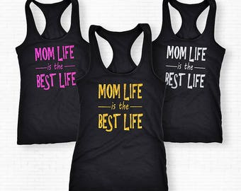 Mom Life Is The Best Life Shirt, Mom Life Is The Best Life Tank Top, Womens T-Shirt, Gift for Mom, Mom Birthday,Mom Life Tank Top